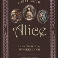 The Logic of Alice: Clear Thinking in Wonderland