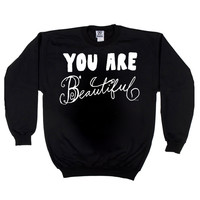 You Are Beautiful (Crewneck Sweatshirt) | STAY GREAT APPAREL