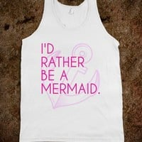 I'd rather be a mermaid...2