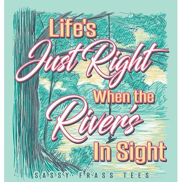 Sassy Frass Life's Just Right When a River's in Sight Float Comfort Colors Girlie T Shirt