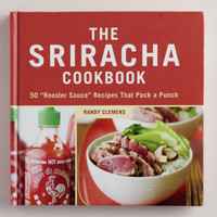"""The Sriracha Cookbook"" - World Market"