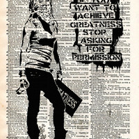 If you want to achieve greatness stop asking for permission, street art, eddie cola graffiti art, dictionary art print