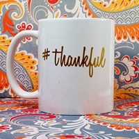 #THANKFUL Ceramic Coffee Mug, 11 oz. Coffee Cup. Can be used as a Travel Mug.
