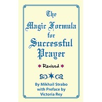 The Magic Formula for Successful Prayer, by Mikhail Strabo