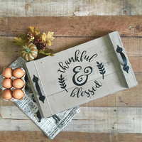 Wooden Serving Tray,Wood Serving Tray,Farmhouse Kitchen,Rustic Kitchen Decor,Thankful and Blessed Decor,Ottoman Tray,Housewarming Gift,