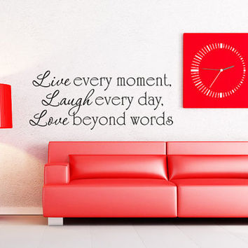 Art Wall Decals Wall Stickers Vinyl Decal Quote - Live every moment laugh every day love beyond words