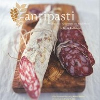 Antipasti: Fabulous Appetizers and Small Plates