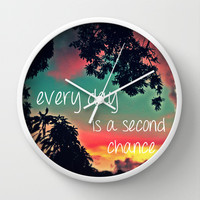 Every day is a second chance! Wall Clock by Louise Machado | Society6