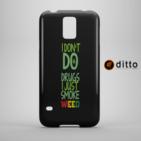 I DON'T DO DRUGS Design Custom Case by ditto! for Samsung Galaxy s5 and Note 4