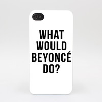 591GS WHAT WOULD BEYONC DO Hard White Case Cover for iPhone 4 4s 5 5s 5c SE 6 6s Plus Print