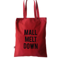 MALL MELT DOWN tote bag - natural cotton canvas, shopping bag for agoraphobics