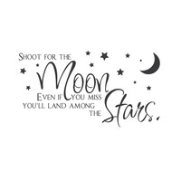 """wall quotes wall decals - """"Shoot for the Moon. Even if You Miss You'll Land Among the Stars."""""""