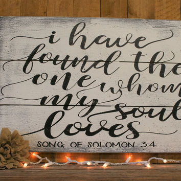 I Have Found The One Whom My Soul Loves Pallet Sign Wood Sign Christian Wall Decor Master Bedroom Decor Shabby Chic Wall Decor Wedding Sign