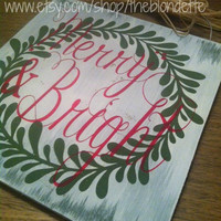 Merry and Bright. Christmas. Holidays. Merry. Bright. Wreath. Sign. Wood.