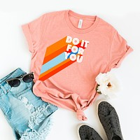Do It For You | Short Sleeve Graphic Tee
