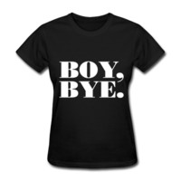 Boy Bye,Women's T-Shirt