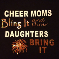 Cheer Moms Bling It and their daughters Bring It Shirt