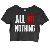 All Or Nothing Women's Black Crop Top T-Shirt