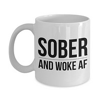 Sober and Woke AF Coffee Mug Sobriety Gift Recovery Gift 12-Step AA Coffee Cup