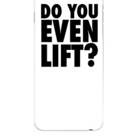 Do You Even Lift - iphone 6 Plus Case
