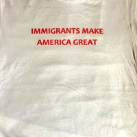 Immigrants Make America Great (White)