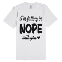 I'm Falling In Nope With You-Unisex White T-Shirt