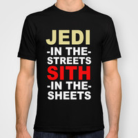 Jedi In The Streets Sith In The Sheets T-shirt by productoslocos