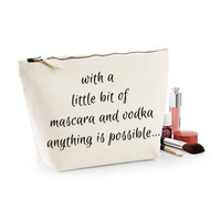 With A Little Bit Of Mascara And Vodka Anything Is Possible Canvas Makeup Bag