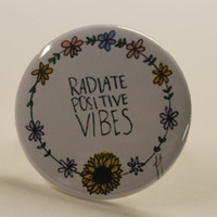 Radiate Positive Vibes, Pin Back Button, Sunflower, Flower Child, Flower Halo, Festival Pin, Boho, Bohemian, Hipster, Hippie, Quote Button