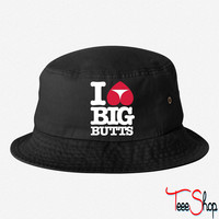 I love big butts bucket hat