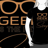 Geek Is The New Sexy T Shirt