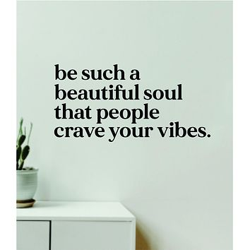 Beautiful Soul Crave Your Vibes Quote Wall Decal Sticker Vinyl Art Decor Bedroom Room Girls Bathroom Mirror Inspirational Motivational Cute