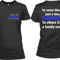 Thin Blue Line Screen Printed Fallen Officer Police LEO Cop Law Enforcement Shirt Tee Womens and Men's Shirts Available