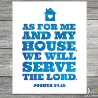 As For Me And My House We Will Serve The Lord - Joshua 24:15 - 8x10 Print - Christian Scripture Home Art - Faith Housewarming Gift
