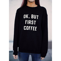 "Casual Round Neck Long Sleeve ""Ok, But First Coffee"" Sweater For Her"