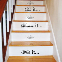 Wish it... Dream it... Do it... - Staircase - Art Wall Decal Vinyl Decal Quote