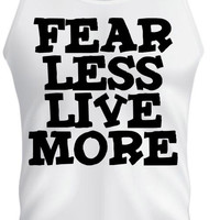 Fear Less Live More-Tank Top