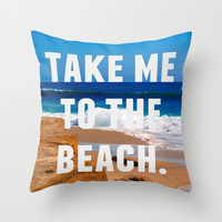 Take Me To The Beach Throw Pillow by Josrick