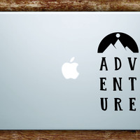 Adventure Laptop Apple Macbook Quote Wall Decal Sticker Art Vinyl Explore Travel Wanderlust Mountains Hike Cute