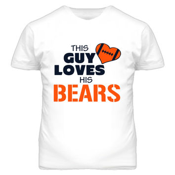Unisex This Guy Loves His Bears Football T-Shirt