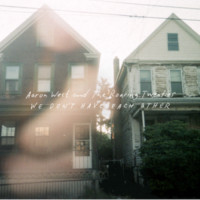 """Aaron West and the Roaring Twenties """"We Don't Have Each Other"""" 12"""" LP 