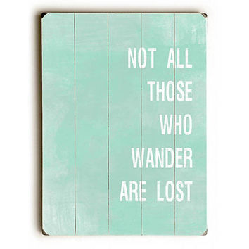 Not All Who Wander Are Lost by Artist Tracy Wills Wood Sign
