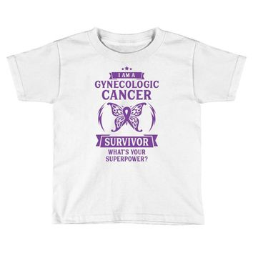 I am a Gynecologic Cancer Survivor - What's Your Superpower? Toddler T-shirt