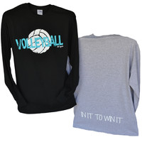 """Volleyball Long Sleeve T-Shirt with """"In It To Win It"""""""