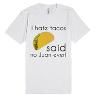 I hate tacos-Unisex White T-Shirt