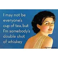 I May Not Be Everyone's Cup Of Tea Magnet