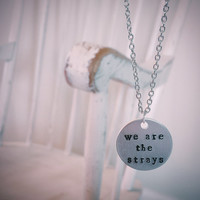 Sleeping With Sirens We Are the Strays Hand Stamped Necklace