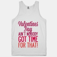 Valentines Day Aint Nobody Got Time For That (Tank) (Red)