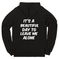 IT'S A BEAUTIFUL DAY TO LEAVE ME ALONE | Hoodie | SKREENED