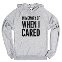 In Memory Of When I Cared Hoodie (idc812331)-Heather Grey Hoodie